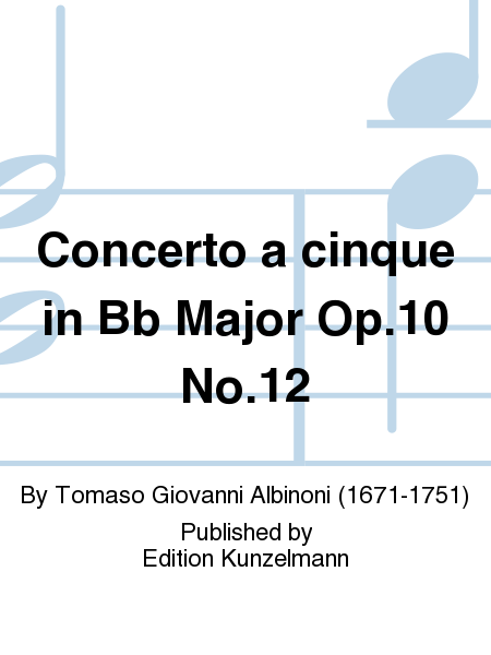 Concerto a cinque in Bb Major Op. 10 No. 12