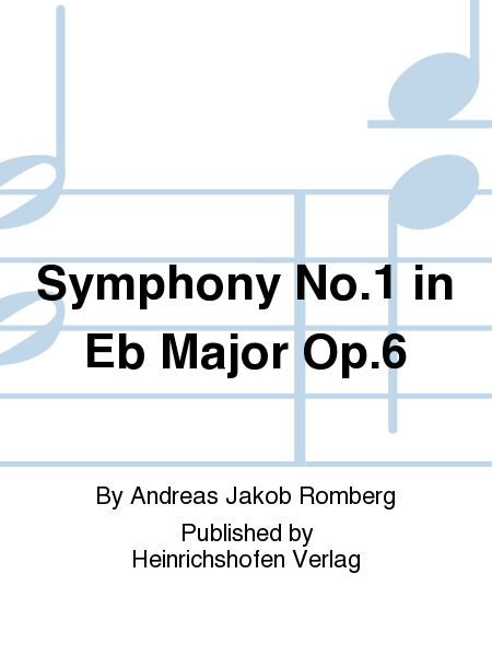 Symphony No. 1 in Eb Major Op. 6
