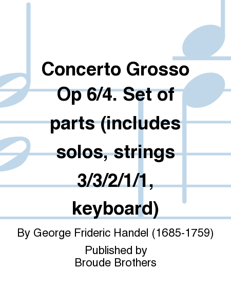 Concerto Grosso Op 6/4. Set of parts (includes solos, strings 3/3/2/1/1, keyboard)
