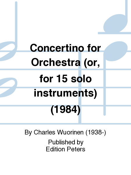Concertino for Orchestra (or, for 15 solo instruments) (1984)