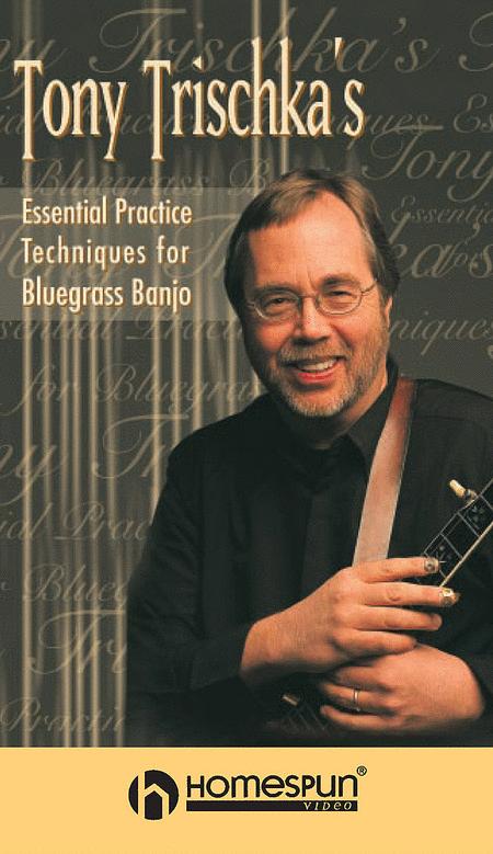 Tony Trischka's Essential Practice Techniques for Bluegrass Banjo
