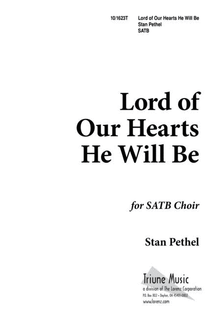 Lord of Our Hearts, He Will Be