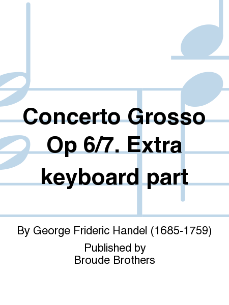 Concerto Grosso Op 6/7. Extra keyboard part