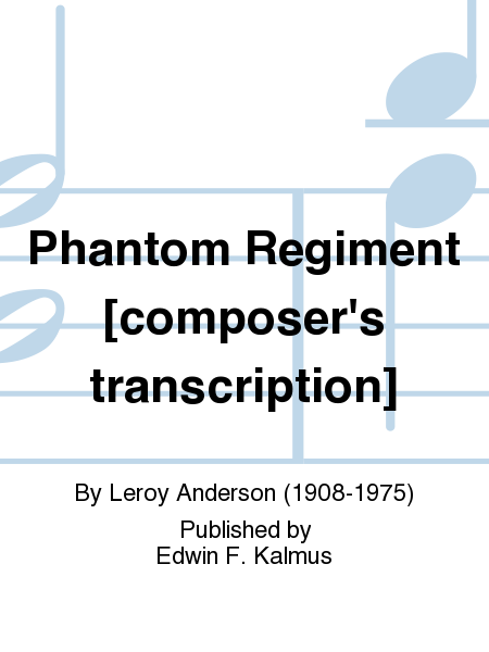 Phantom Regiment [composer's transcription]