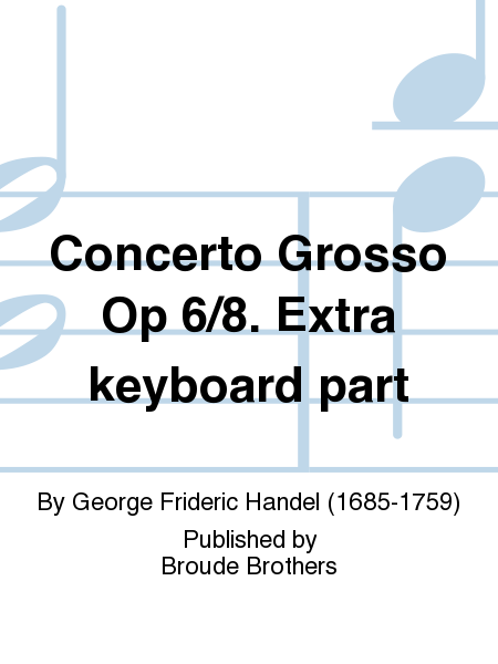 Concerto Grosso Op 6/8. Extra keyboard part