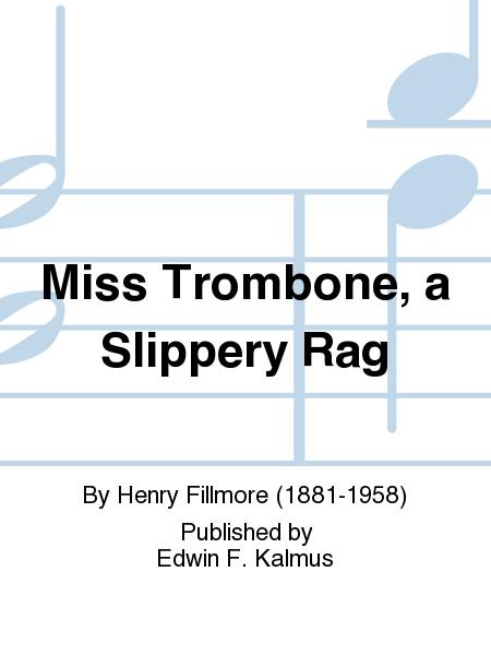 Miss Trombone, a Slippery Rag