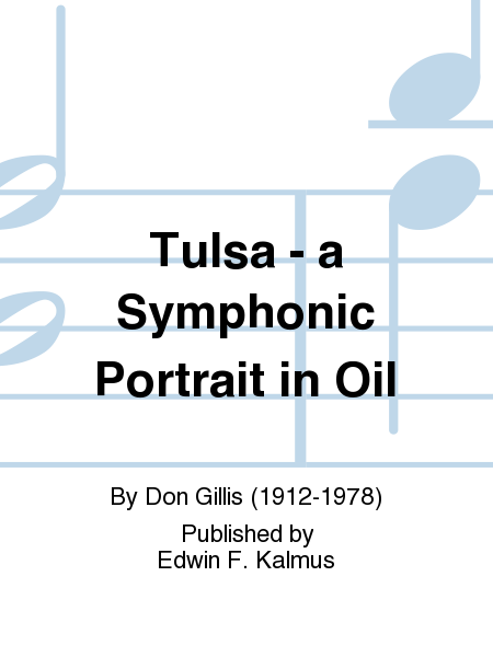 Tulsa - a Symphonic Portrait in Oil