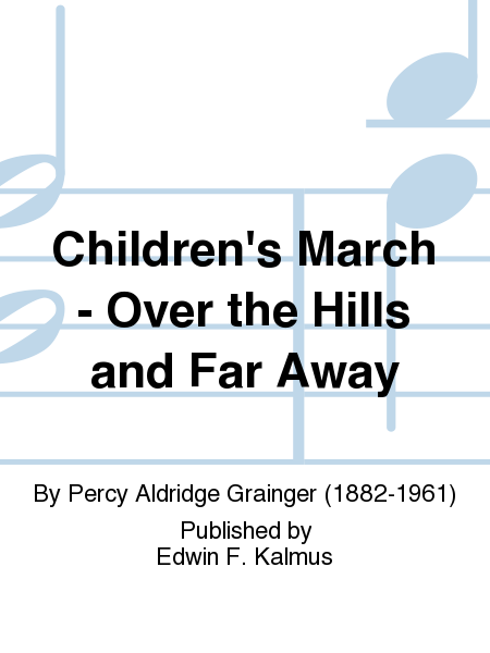 Children's March - Over the Hills and Far Away