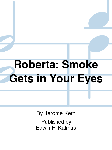Roberta: Smoke Gets in Your Eyes