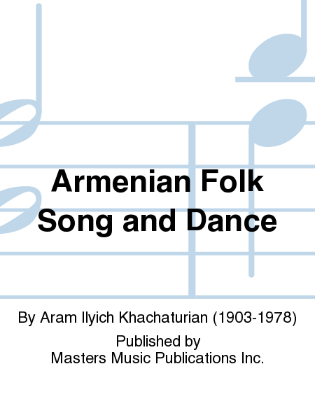 Armenian Folk Song and Dance