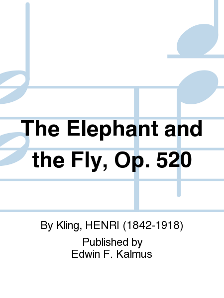 The Elephant and the Fly, Op. 520