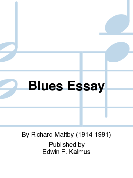 essay blues The blues essays: over 180,000 the blues essays, the blues term papers, the blues research paper, book reports 184 990 essays.