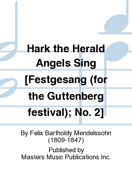 Hark the Herald Angels Sing [Festgesang (for the Guttenberg festival); No. 2]