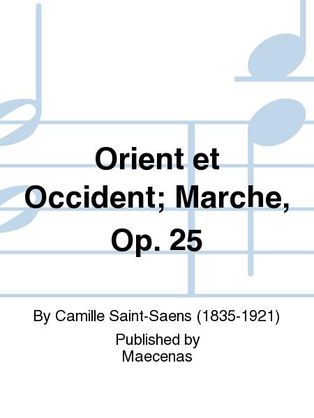 Orient et Occident; Marche, Op. 25