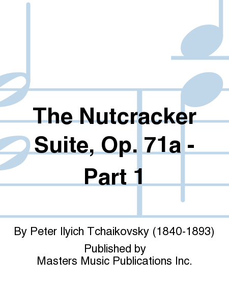 The Nutcracker Suite, Op. 71a - Part 1