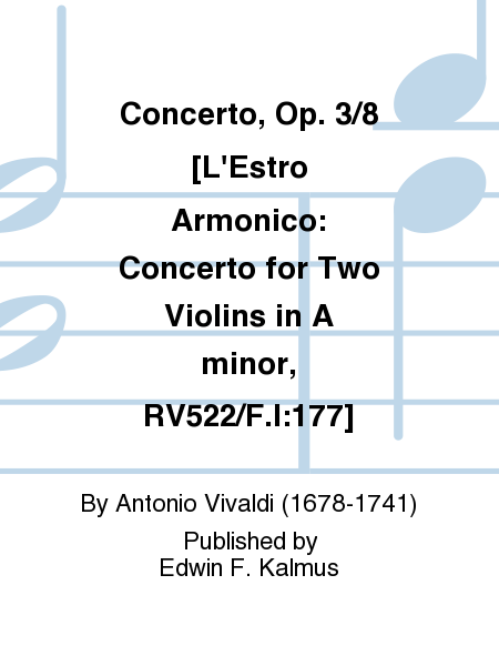 Concerto, Op. 3/8 [L'Estro Armonico: Concerto for Two Violins in A minor, RV522/F.I:177]