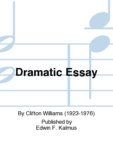 dramatic essay by clifton williams 2008 - 2009 repertoire september 25,  overture to candide - leonard bernstein, arr grundman dramatic essay - clifton williams when morning gilds the skies.