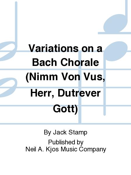 Variations on a Bach Chorale (Nimm Von Vus, Herr, Dutrever Gott)