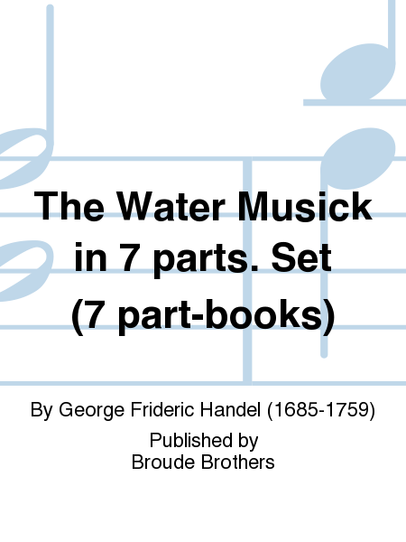 The Water Musick in 7 parts. Set (7 part-books)