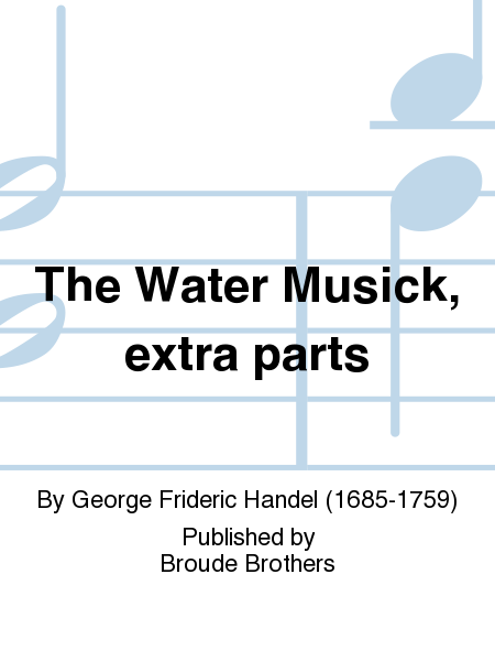 The Water Musick, extra parts
