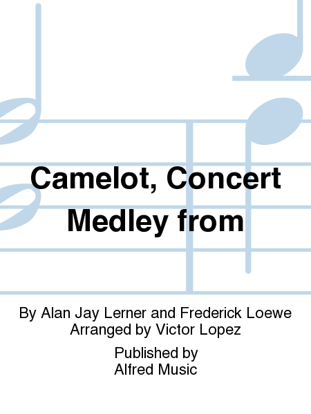 Camelot, Concert Medley from