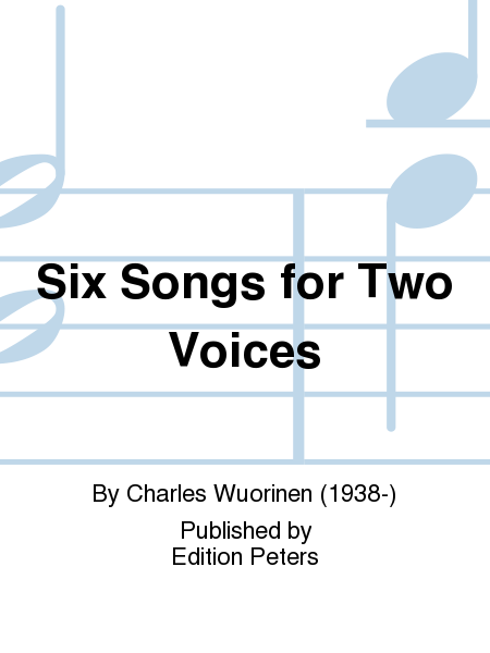Six Songs for Two Voices