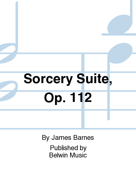 Sorcery Suite, Opus 112