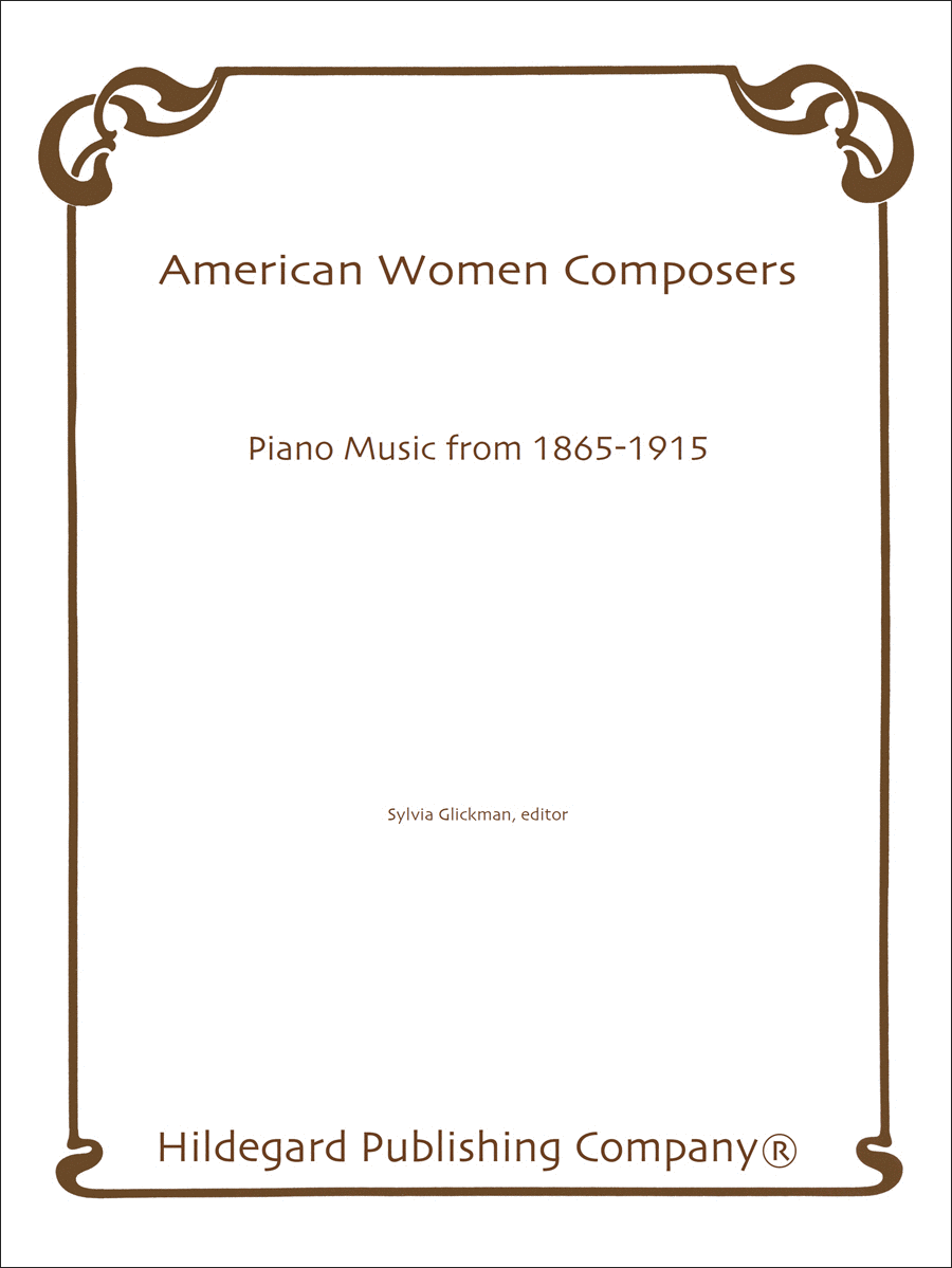 American Women Composers: Piano Music from 1865-1915