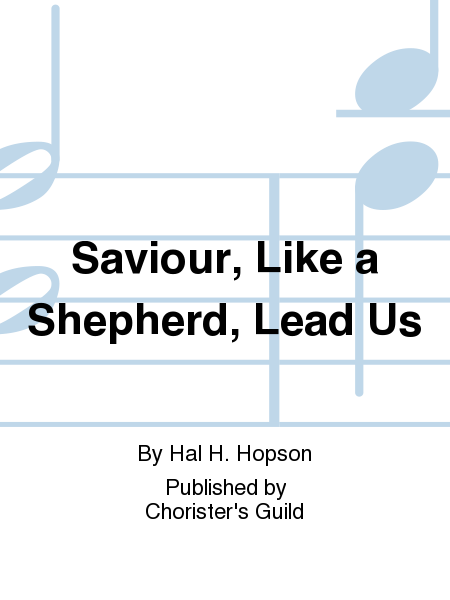 Saviour, Like a Shepherd, Lead Us