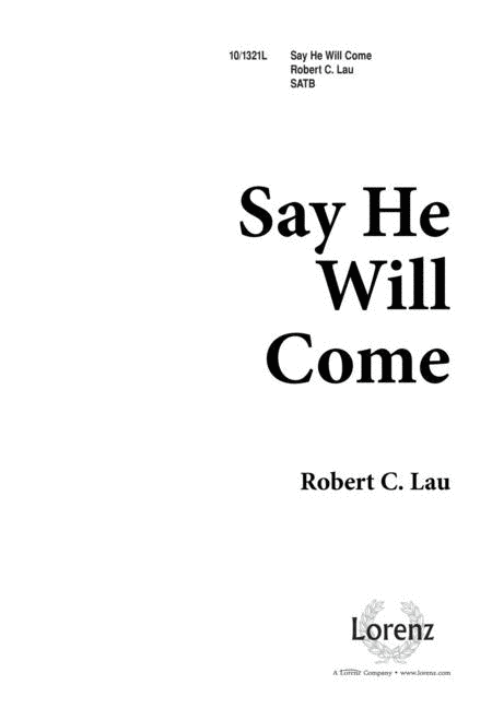Say He Will Come