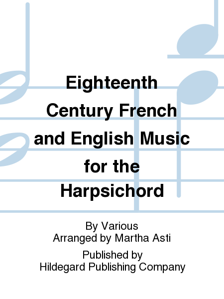 Eighteenth Century French and English Music for the Harpsichord