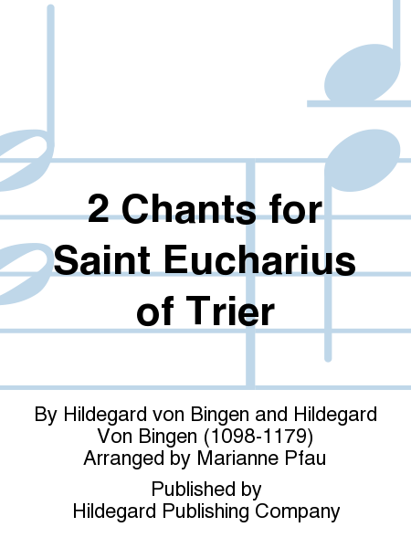 2 Chants for Saint Eucharius of Trier