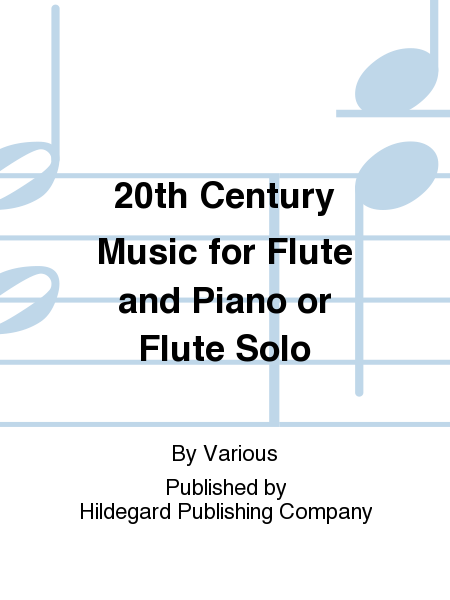 20th Century Music for Flute and Piano or Flute Solo