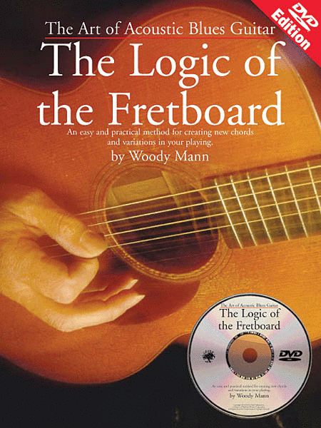 The Art of Acoustic Blues Guitar - The Logic of the Fretboard