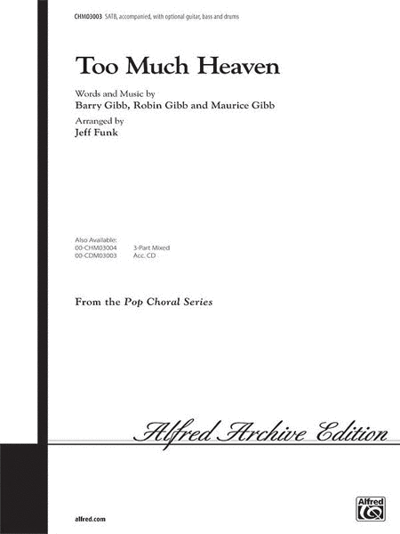 Too Much Heaven - SATB