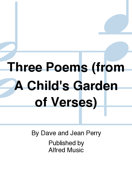 Three Poems (from A Child's Garden of Verses)