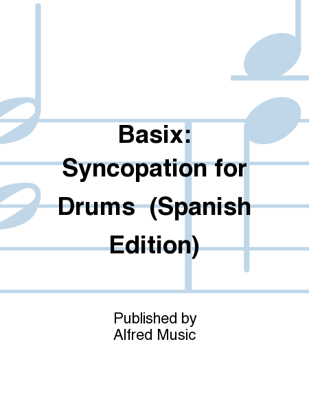 Basix: Syncopation for Drums  (Spanish Edition)