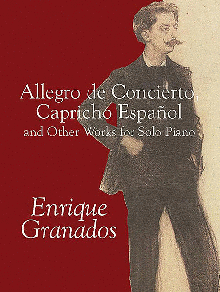 Allegro de Concierto, Capricho Español and Other Works for Solo Piano