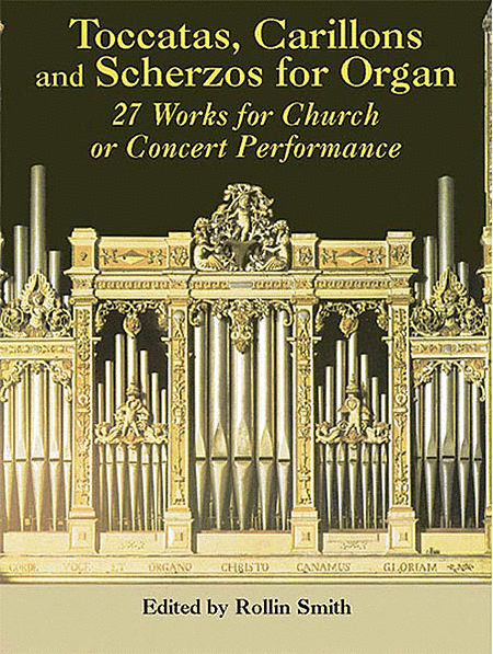 Toccatas, Carillons, and Scherzos for Organ
