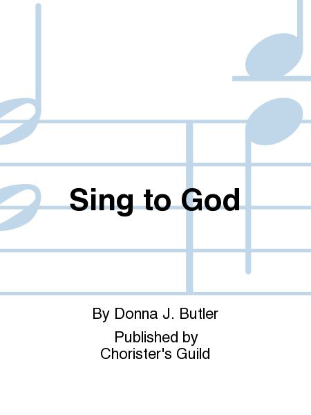 Sing to God