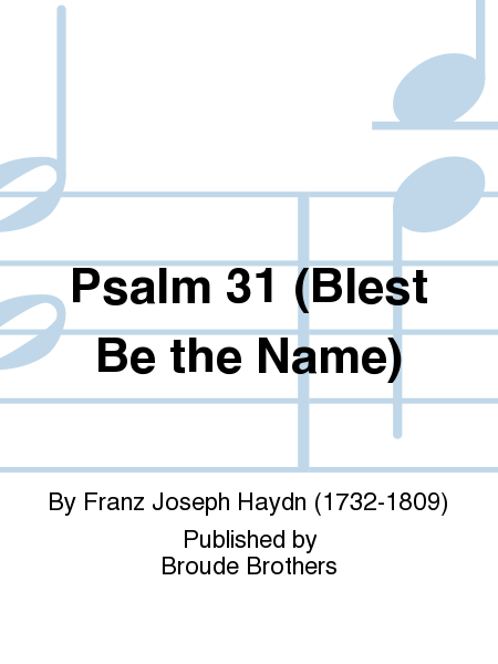 Psalm 31 (Blest Be the Name)