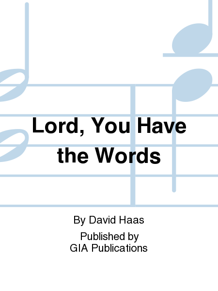 Lord, You Have the Words