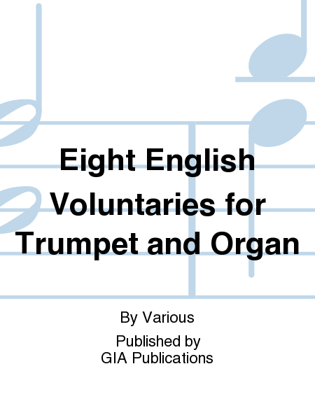 Eight English Voluntaries for Trumpet and Organ