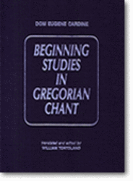 Beginning Studies in Gregorian Chant