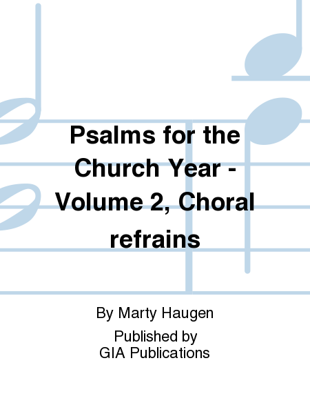 Psalms for the Church Year - Volume 2, Choral refrains