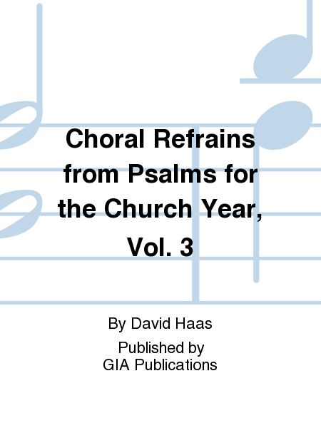 Choral Refrains from Psalms for the Church Year, Vol. 3
