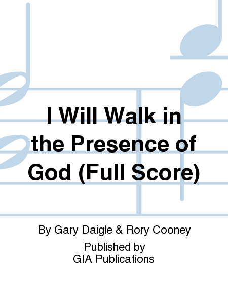 I Will Walk in the Presence of God (Full Score)