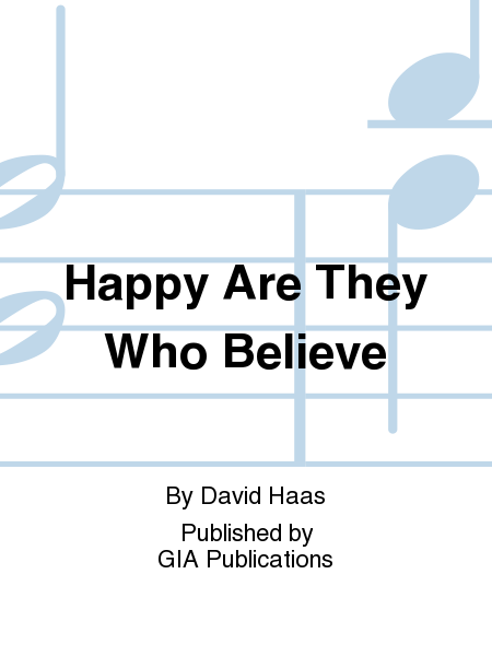 Happy Are They Who Believe