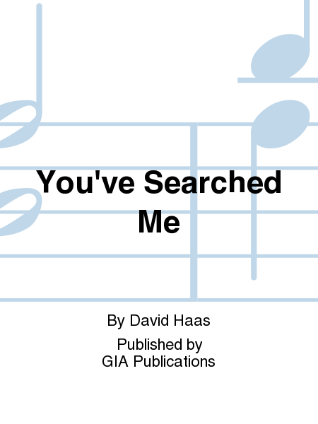 You've Searched Me