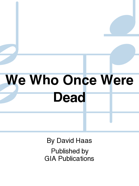 We Who Once Were Dead